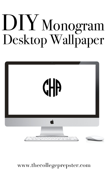 DIY Monogram Desktop Wallpaper - The College Prepster