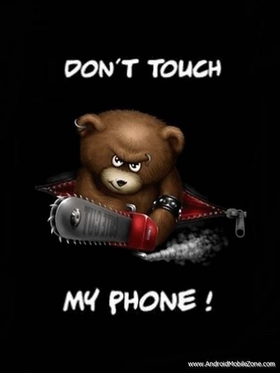 Dont Touch my Phone Teddy - a Wallpaper specially created for