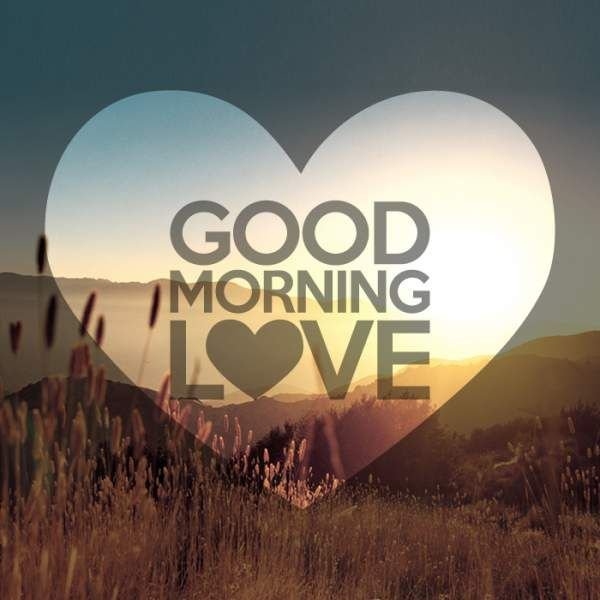 1000+ ideas about Good Morning Love on Pinterest | Good morning