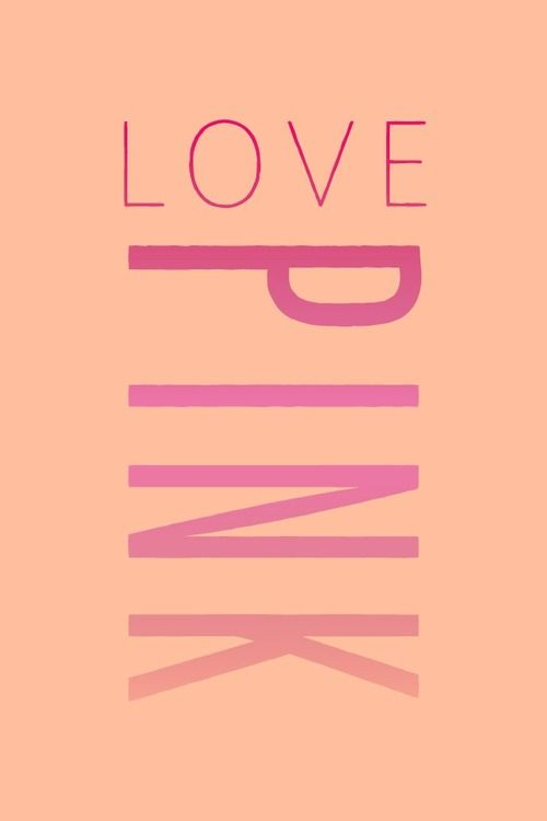 Love Pink Wallpaper Tumblr | DESIGNER LOGOS ADS ETC  | Pinterest
