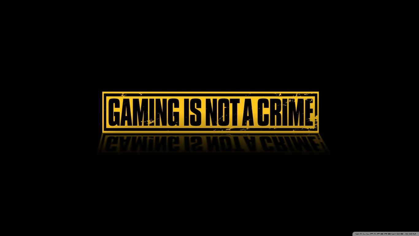 Gaming Is Not A Crime HD desktop wallpaper : High Definition